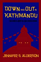 Down and Out in Kathmandu (Zelda Richardson Mystery #0)