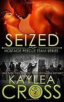 Seized (Hostage Rescue Team #7)