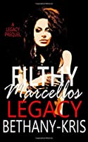 Legacy (Filthy Marcellos #3.5)