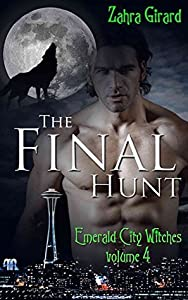 The Final Hunt (Emerald City Witches, #4)