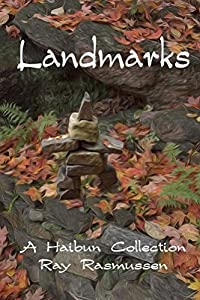 Landmarks: A Haibun Collection