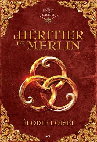 L'Héritier de Merlin (Le Secret des Druides, #1)