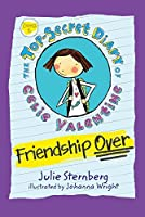 Friendship Over (The Top-Secret Diary of Celie Valentine)