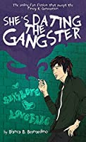 shes dating the gangster book synopsis Most needed book qualified shes dating the gangster ebook download pdf by michael frueh it shes dating the gangster ebook download pdf has actually.