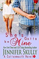She's Gotta Be Mine (Cottonmouth #1)