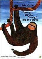 """Slowly, Slowly, Slowly"", Said The Sloth"