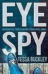Eye Spy by Tessa Buckley