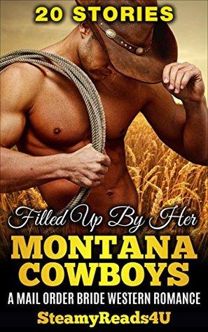 Romance: Mail Order Bride: Taken By Her Wild Montana Cowboys, 15 STORY BUNDLE (Single Authors, Fantasy, Billionaires, Historical, Ranchers)
