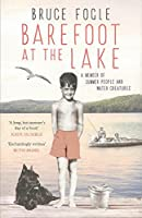 Barefoot at the Lake : A Memoir of Summer People and Water Creatures