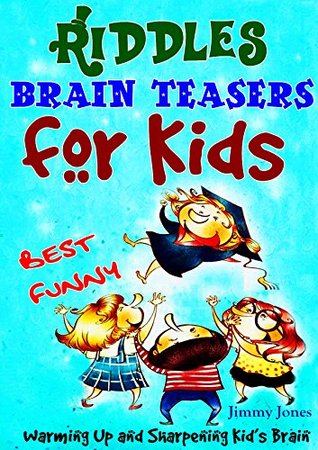 101+ Best Riddles and Brain Teasers for Kids: Best Humorous