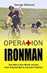 Operation Ironman: One Man's Four Month Journey from Hospital Bed to Ironman Triathlon
