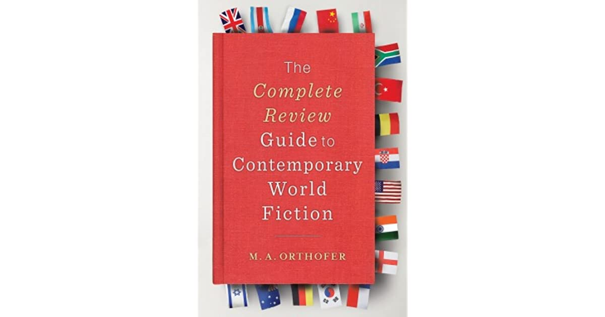The Complete Review Guide to Contemporary World Fiction by