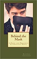 Behind the Mask: A Pride and Prejudice Alternative Novel
