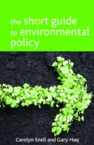 The short guide to environmental policy by Carolyn Snell