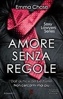 Amore senza regole (Sexy Lawyers, #3)