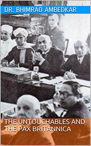 THE UNTOUCHABLES AND THE PAX BRITANNICA by B R  Ambedkar