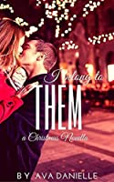 I Belong To Them (Christmas Novella) (Belong Series Book 3)