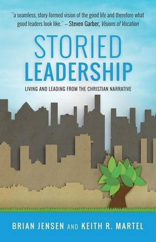 Storied Leadership: Foundations of Leadership from a Christian Perspective