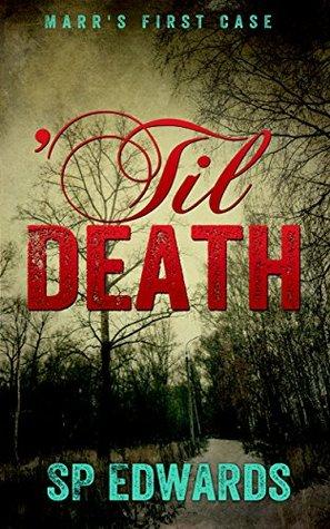 'Til Death (DI Steven Marr Book 1)