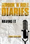 Having It (The Rock 'n' Roll Diaries, #2)