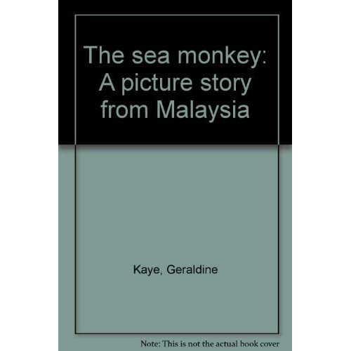 The sea monkey: A picture story from Malaysia by Geraldine Kaye
