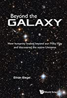 Beyond the Galaxy:How Humanity Looked Beyond Our Milky Way and Discovered the Entire Universe
