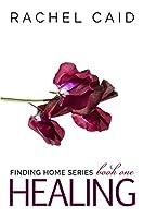 Healing (Finding Home, #1)