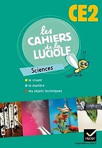 Les Cahiers de la Luciole CE2 Programme Algerien, Sciences Experimentales et Technologie