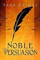 Noble Persuasion (The Halvarian Ruin Books)