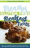 Dreamy, Gluten Free Breakfast Treats: No one will guess it's gluten free!