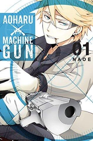 Aoharu X Machinegun, Vol. 1 by NAOE