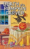 Death of a Pumpkin Carver (Hayley Powell Food and Cocktails Mystery #8)