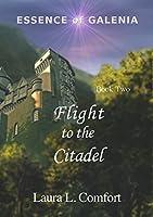 Flight to the Citadel (Essence of Galenia #2)