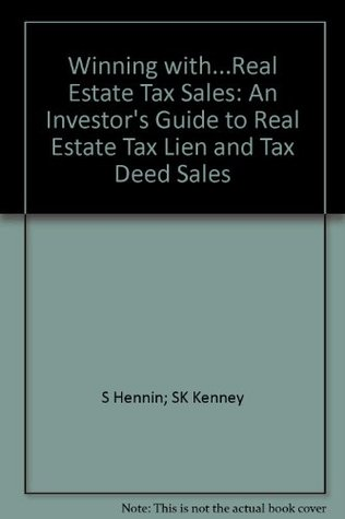 Winning with...Real Estate Tax Sales: An Investor's Guide to Real Estate Tax Lien and Tax Deed Sales