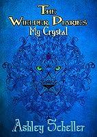 The Wielder Diaries: My Crystal