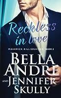 Reckless In Love (The Maverick Billionaires #2)