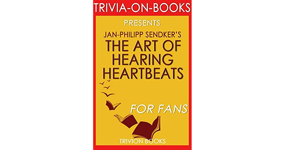Trivia: The Art Of Hearing Heartbeats By Jan-Philipp