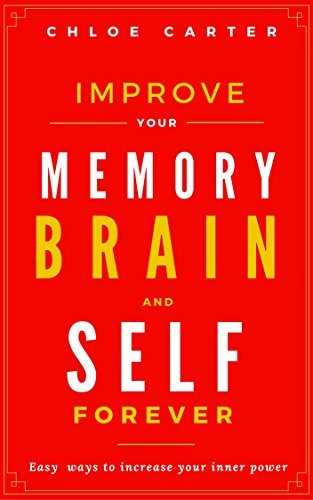 Improve your Memory, Brain and Self
