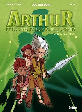 Arthur Et Les Minimoys Tome 2 Arthur Et La Vengeance De Maltazard By Luc Besson