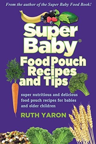 Super Baby Food Pouch Recipes and Tips