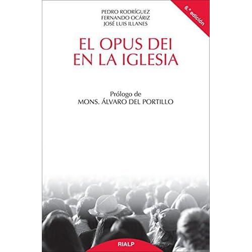 El Opus Dei en la Iglesia by Pedro Rodríguez