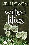 Wilted Lilies by Kelli Owen