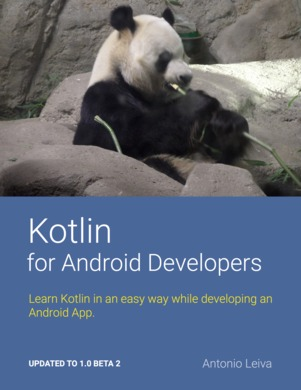 Kotlin for Android Developers: Learn Kotlin the easy way while