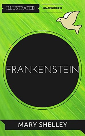 Frankenstein: By Mary Wollstonecraft Shelley : Illustrated & Unabridged (Free Bonus Audiobook)