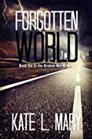 Forgotten World (Broken World #6)