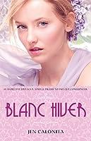 Blanc Hiver (Belles, #2)