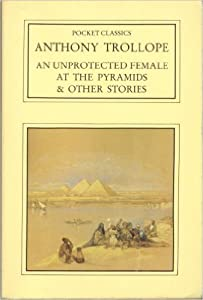 An Unprotected Female At The Pyramids & Other Stories