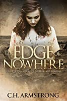 The Edge of Nowhere: A Tale of Tragedy, Love, Murder, and Survival
