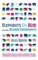 Elephants On Acid and other Bizarre Experiments