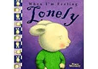 What To Do When You Feel Lonely
